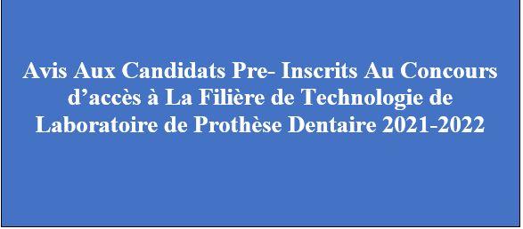 AVIS AUX CANDIDATS PRE- INSCRITS AU CONCOURS D'ACCES A LA FILIERE DE TECHNOLOGIE DE LABORATOIRE DE PROTHÈSE DENTAIRE
