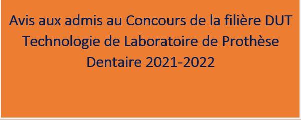 Avis aux admis au Concours de la filière DUT Technologie de Laboratoire de Prothèse Dentaire 2021-2022